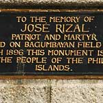 ...executed by the Spanish in 1896. Every town has a Rizal Avenue, or Boulevard, or Park ...